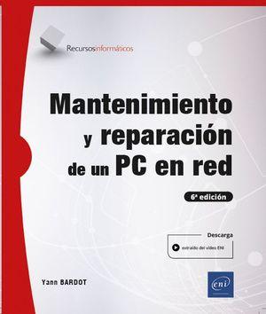 MANTENIMIENTO Y REPARACIÓN DE UN PC EN RED (7ª EDICIÓN)