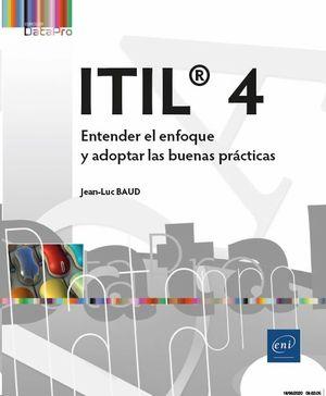 ITIL« 4 ENTENDER EL ENFOQUE Y ADOPTAR LAS BUENAS PRACTICA