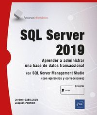 SQL SERVER 2019 - APRENDER A ADMINISTRAR UNA BASE DE DATOS TRANSA
