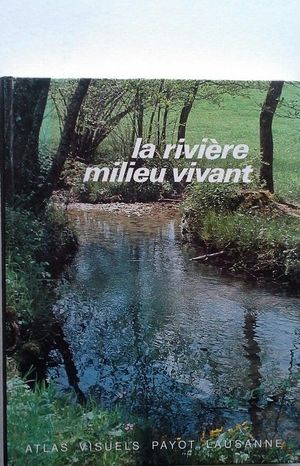 LA RIVIÈRE - MILIEU VIVANT