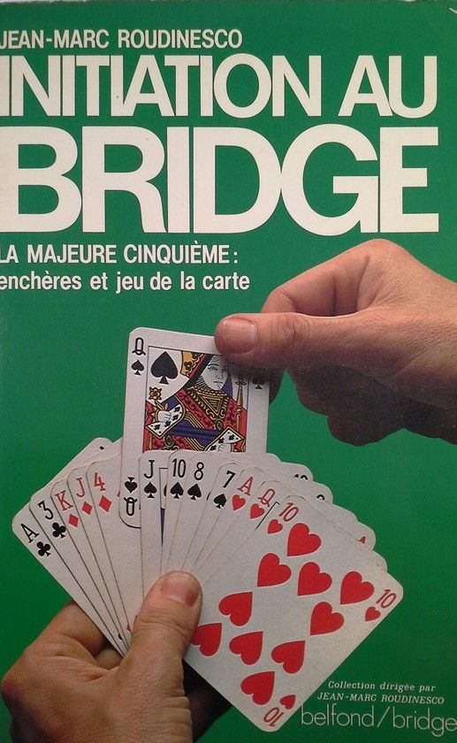INITIATION AU BRIDGE. LA MAJEURE CINQUIEME: ENCHERES ET JEU DE LA CARTE