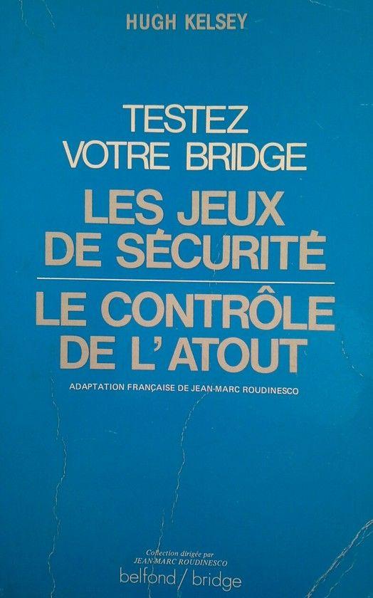 TESVOTRE BRIDGE. LES JEUX DE SECURITE. LE CONTROLE DE L'ATOUT