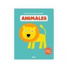 MI PRIMER LIBRO PARA COLOREAR. ANIMALES