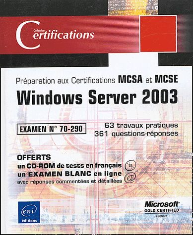 PREPARATION AUX CERTIDICATIONS MCSA ET MCSE WINDOWS SERVER 2003 EXAMEN
