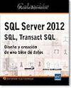 SQL SERVER 2012 SQL TRANSACT SQL DISEÑO Y CREACION BASE DAT