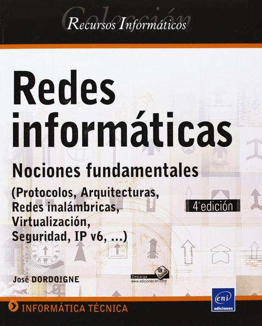 REDES INFORMATICAS , NOCIONES FUNDAMENTALES 4ª EDIC