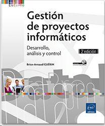 GESTIÓN DE PROYECTOS INFORMÁTICOS: DESARROLLO, ANÁLISIS Y CONTROL