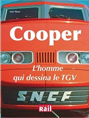COOPER: L´HOMME QUI DESSINA LE TGV