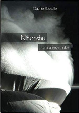 NIHONSHU: JAPANESE SAKE