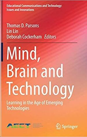 MIND, BRAIN AND TECHNOLOGY: LEARNING IN THE AGE OF EMERGING TECHNOLOGIES
