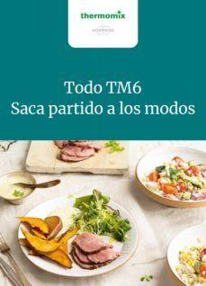 TODO TM6. SACA PARTIDO A LOS MODOS (THERMOMIX)
