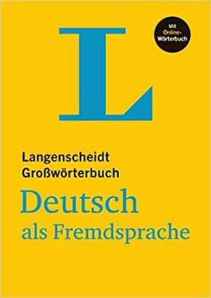 LANGENSCHEIDT GROßWÖRTERBUCH: DEUTSCH ALS FREMDSPRACHE