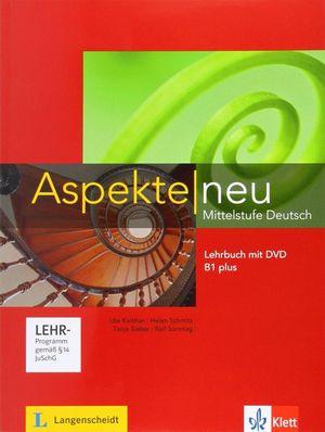 ASPEKTE. LEHRBUCH MIT DVD B1+. NEUBEARBEITUNG: MITTELSTUFE DEUTSCH. LEHRBUCH MIT