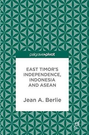EAST TIMOR'S INDEPENDENCE, INDONESIA AND ASEAN