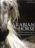 THE ARABIAN HORSE / EL PURASANGRE ARABE