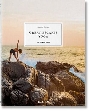 GREAT ESCAPES YOGA. THE RETREAT BOOK