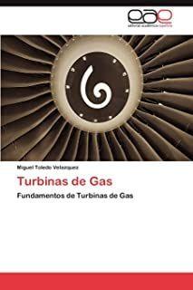 TURBINAS DE GAS. FUNDAMENTOS DE LAS TURBINAS DE GAS