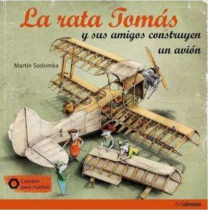 LA RATA TOMAS Y SUS AMIGOS CONSTRUYEN UN AVIÓN