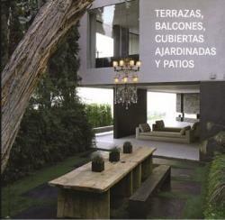 TERRAZAS, BALCONES, CUBIERTAS AJARDINADAS Y PATIOS