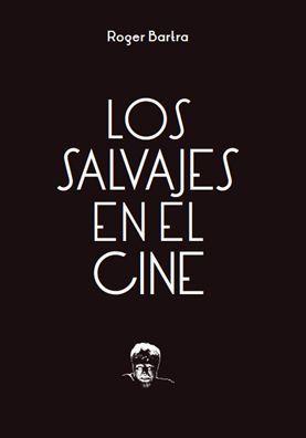LOS SALVAJES EN EL CINE: NOTAS SOBRE UN MITO EN MOVIMIENTO