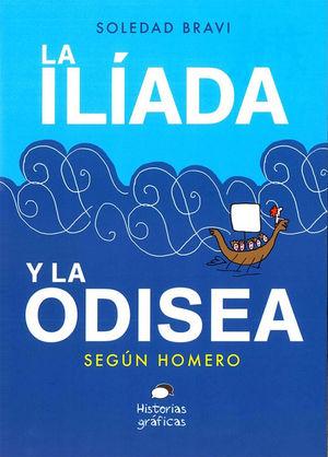 LA ILIADA Y LA ODISEA SEGUN HOMERO