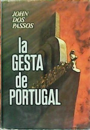 LA GESTA DE  PORTUGAL - TRES SIGLOS DE EXPLORACIONES Y DESCUBRIMIENTOS