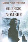 EL SILENCIO DE TU NOMBRE
