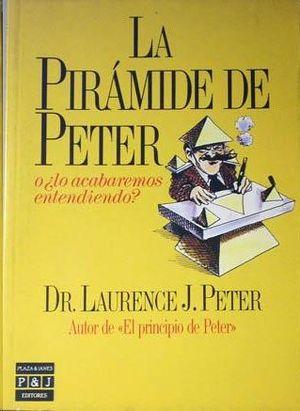 LA PIRÁMIDE DE PETER O ¿LO CABAREMOS ENTENDIENDO?