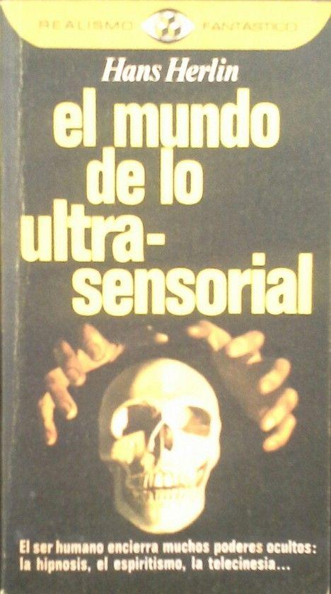 MUNDO DE LO ULTRASENSORIAL, EL