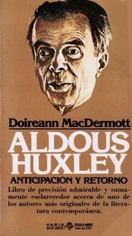 ALDOUS HUXLEY, ANTICIPACIÓN Y RETORNO