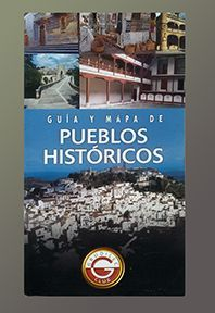 GUIA Y MAPA DE PUEBLOS HISTORICOS