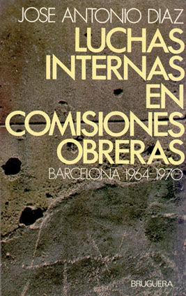 LUCHAS INTERNAS EN COMISIONES OBRERAS - BARCELONA 1964-1970