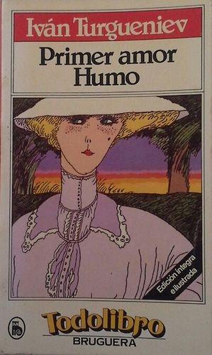PRIMER AMOR  ;  HUMO