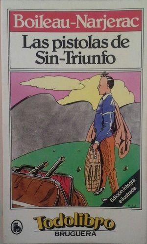LAS PISTOLAS DE SIN-TRIUNFO