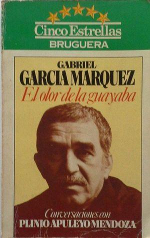 EL OLOR DE LA GUAYABA - CONVERSACIONES CON PLINIO APULEYO MENDOZA