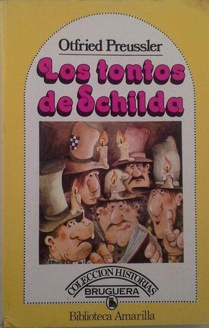 LOS TONTOS DE SCHILDA