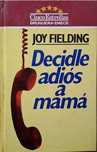 DECIDLE ADIÓS A MAMÁ