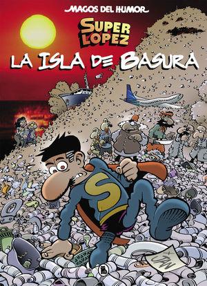 SUPERLOPEZ. LA ISLA DE BASURA