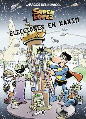 MAGOS DEL HUMOR SUPERLÓPEZ 143: ELECCIONES EN KAXIM