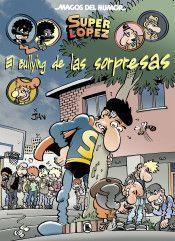 MAGOS DREL HUMOR SUPERLOPEZ 202: EL BULLYING DE LAS SORPRESAS