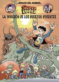 SUPERLOPEZ 206. LA INVASIÓN DE LOS HUERTOS VIVIENTES