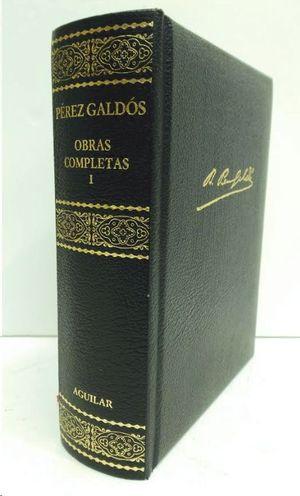 OBRAS COMPLETAS I  PEREZ GALDOS