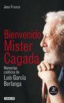 BIENVENIDO MISTER CAGADA