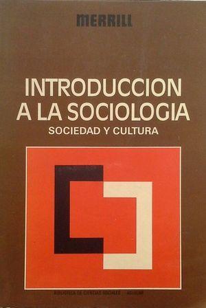 INTRODUCCIÓN A LA SOCIOLOGÍA - SOCIEDAD Y CULTURA