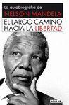 EL LARGO CAMINO HACIA LA LIBERTAD. NELSON MANDELA