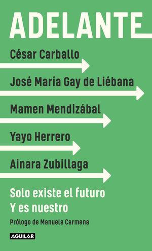 ADELANTE: SOLO EXISTE EL FUTURO. Y ES NUESTRO