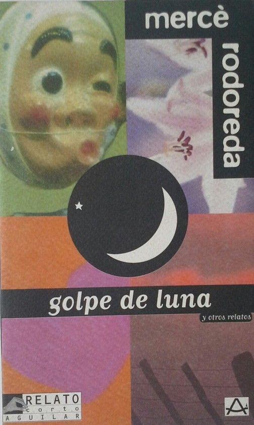GOLPE DE LUNA Y OTROS RELATOS