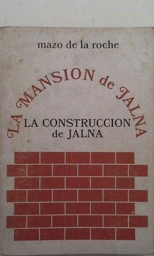 LA CONSTRUCCIÓN DE JALNA