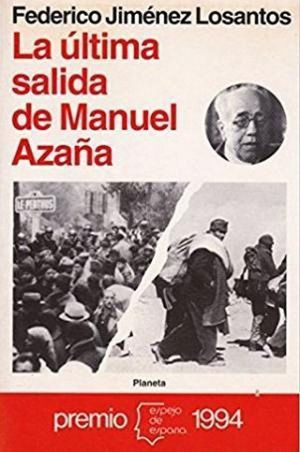 LA ÚLTIMA SALIDA DE MANUEL AZAÑA
