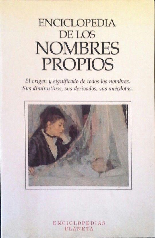 ENCICLOPEDIA DE LOS NOMBRES PROPIOS
